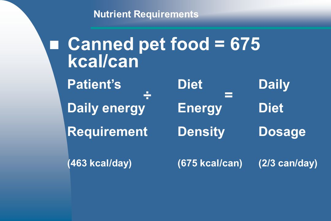 Canned pet food = 675 kcal/can