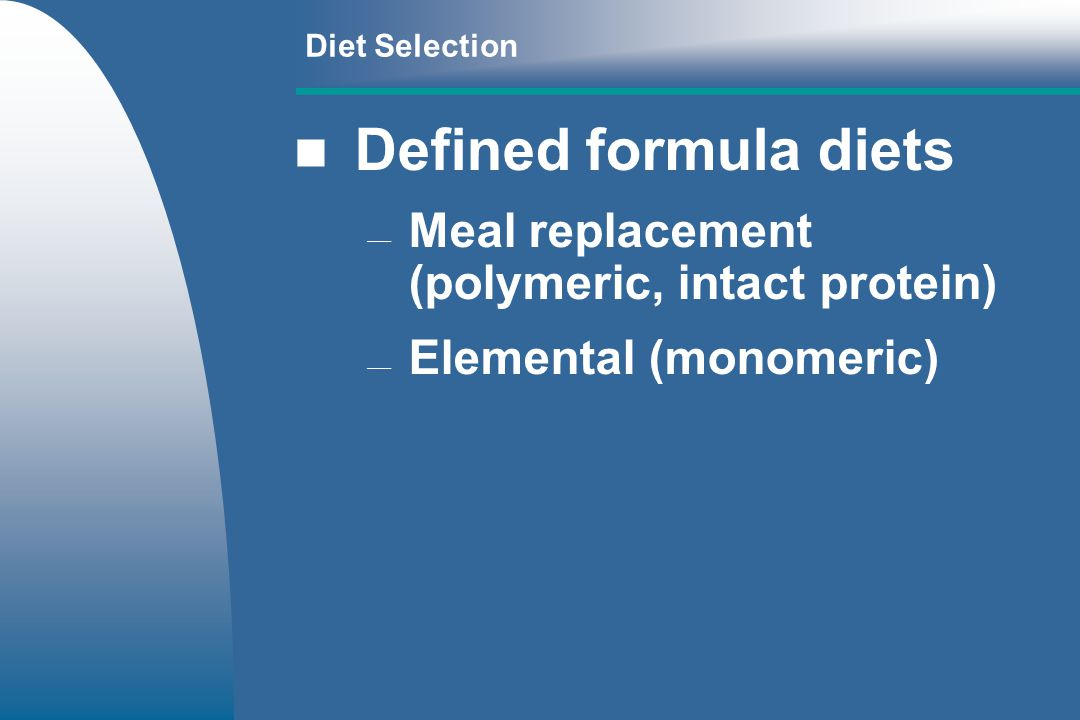 Defined formula diets Meal replacement (polymeric, intact protein)
