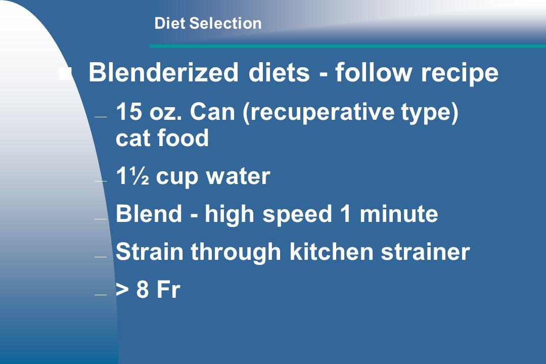 Blenderized diets - follow recipe