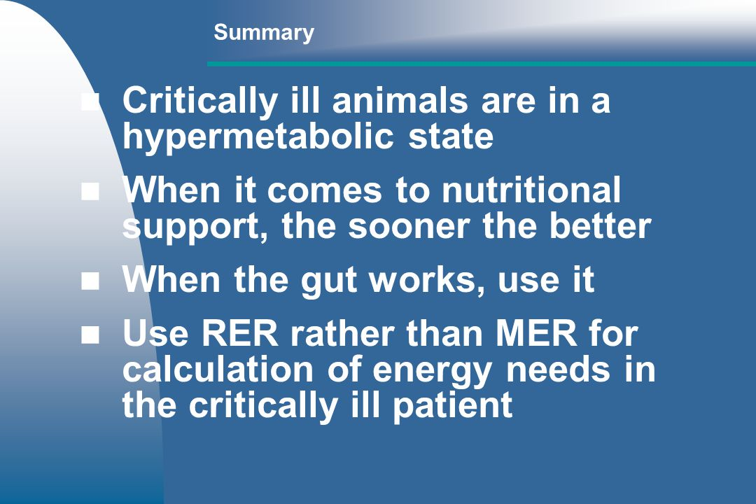 Critically ill animals are in a hypermetabolic state