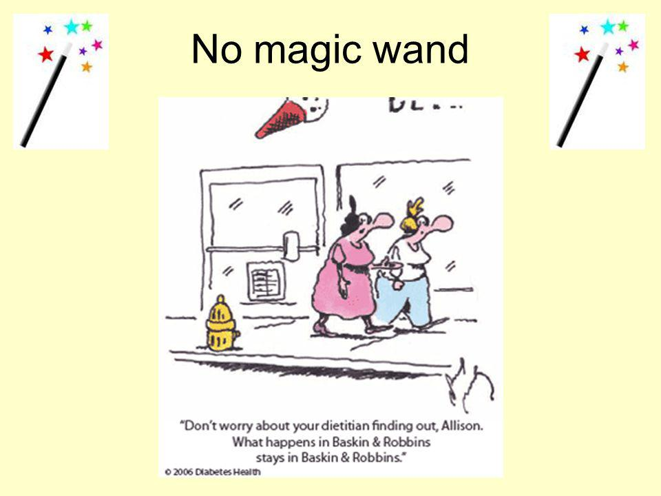 No magic wand