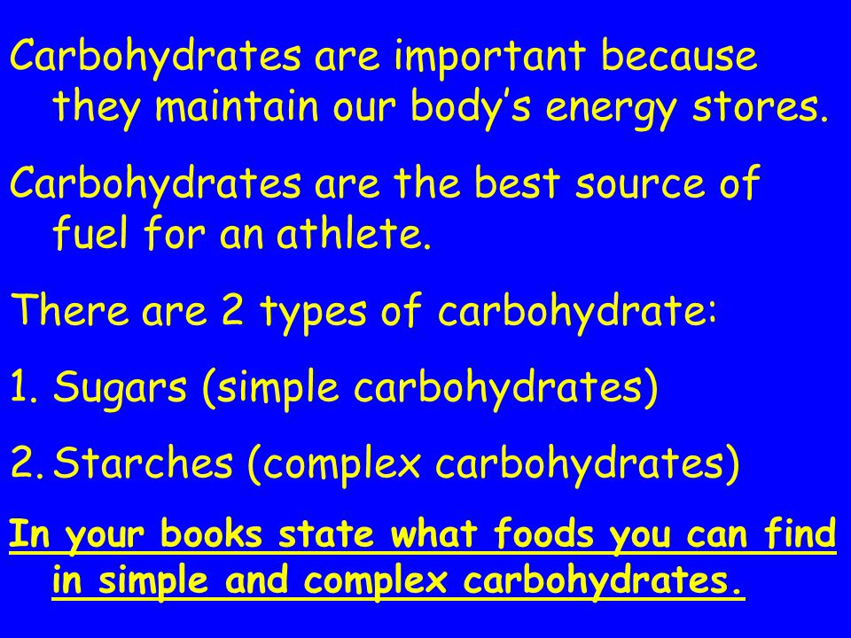 Carbohydrates are the best source of fuel for an athlete.