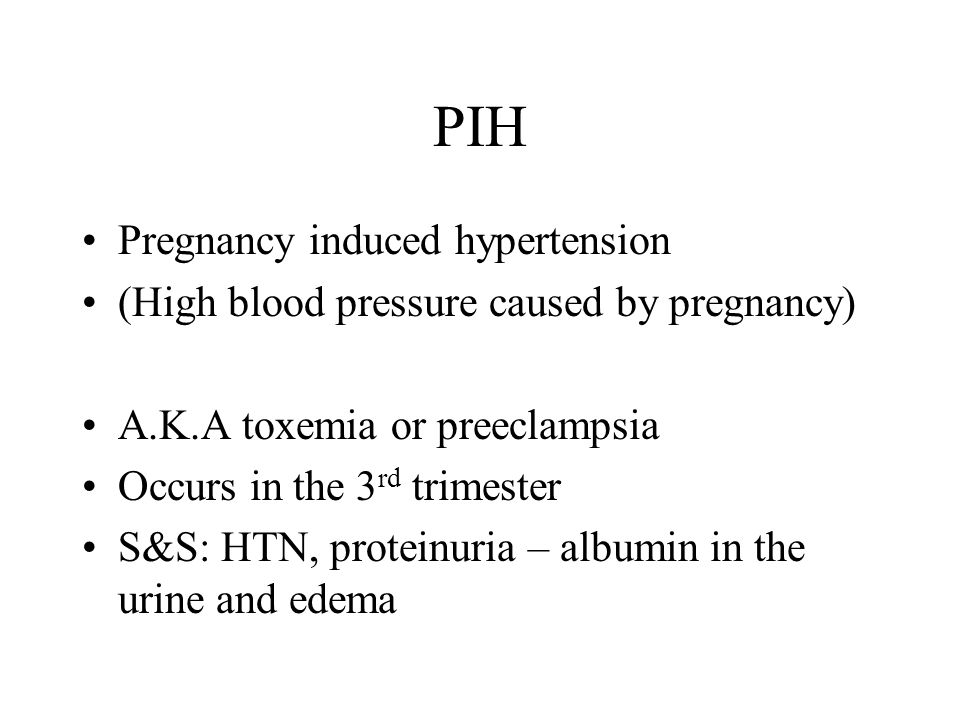 PIH Pregnancy induced hypertension