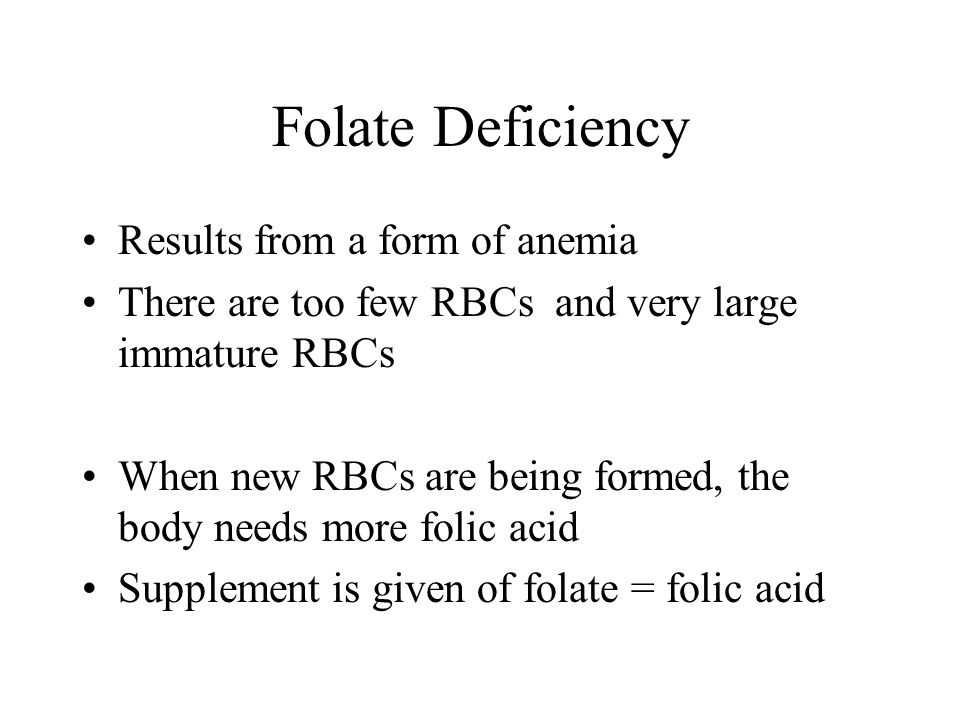 Folate Deficiency Results from a form of anemia