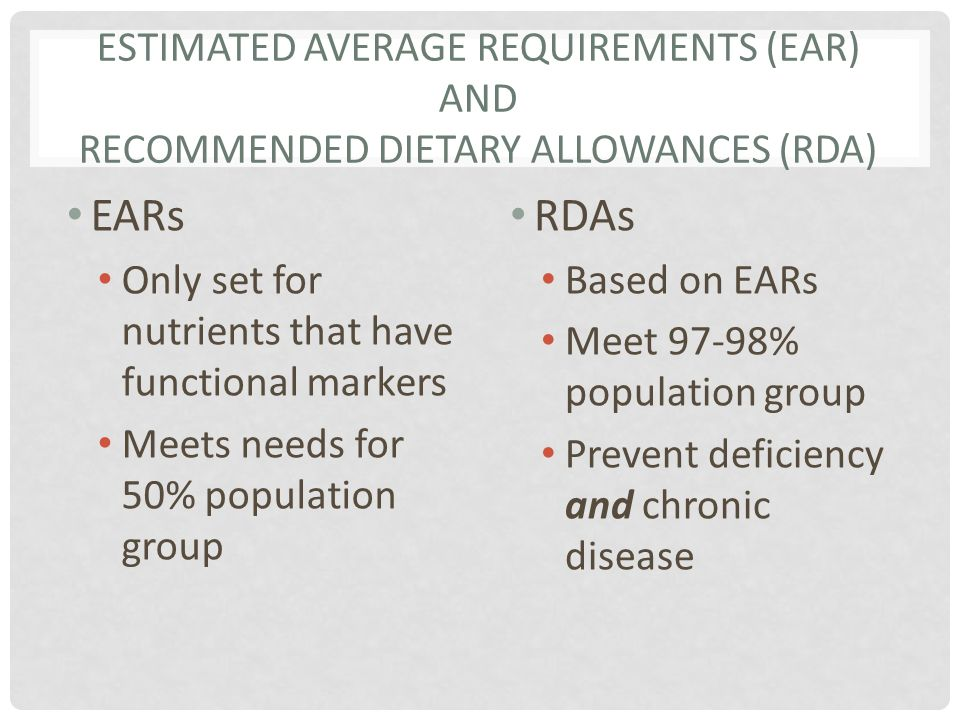 Estimated Average Requirements (EAR) and Recommended Dietary Allowances (RDA)