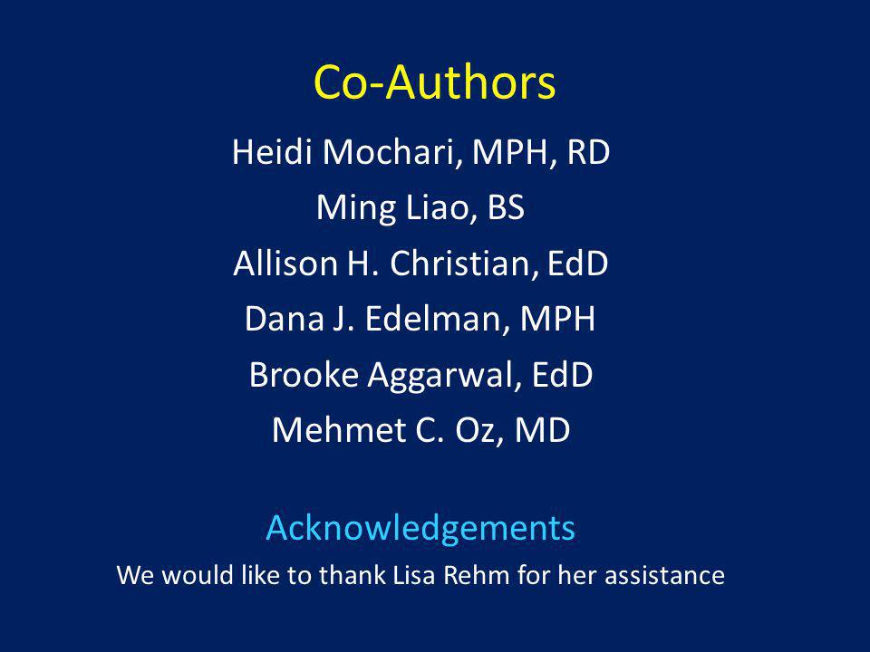 Co-Authors Heidi Mochari, MPH, RD Ming Liao, BS