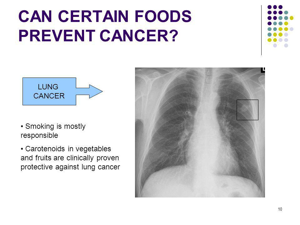 CAN CERTAIN FOODS PREVENT CANCER