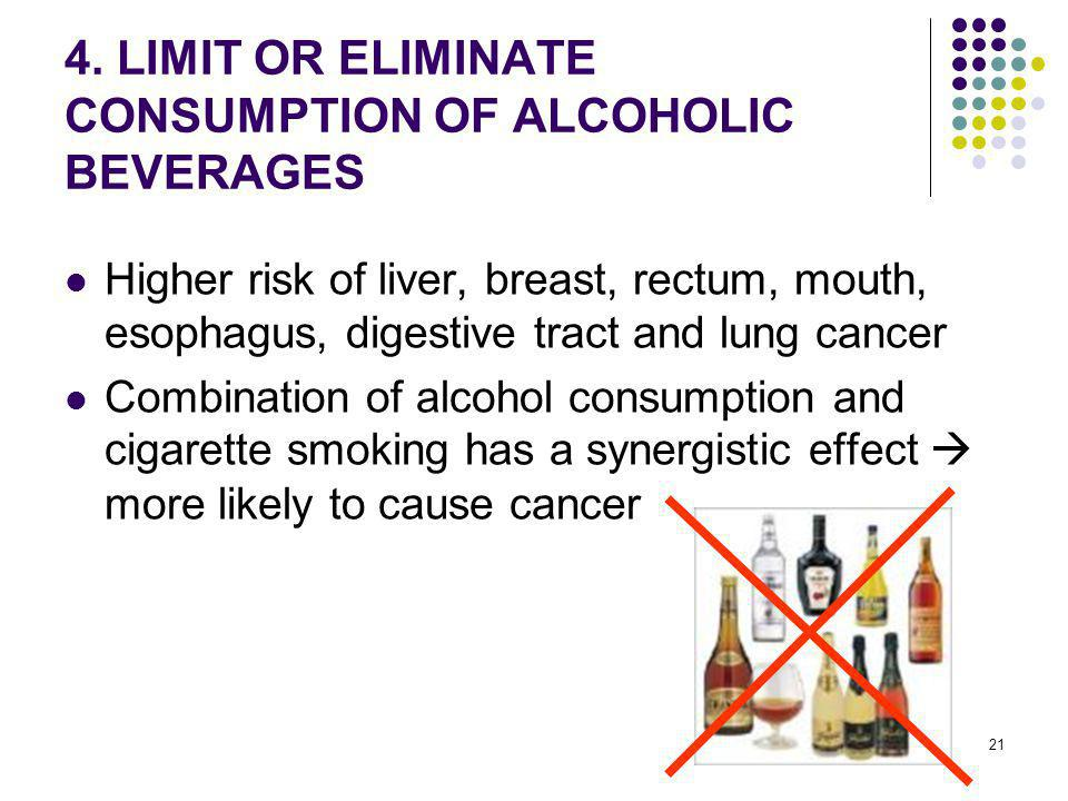 4. LIMIT OR ELIMINATE CONSUMPTION OF ALCOHOLIC BEVERAGES
