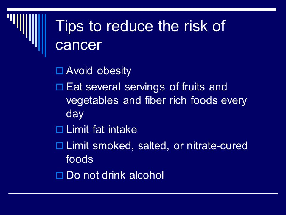 Tips to reduce the risk of cancer