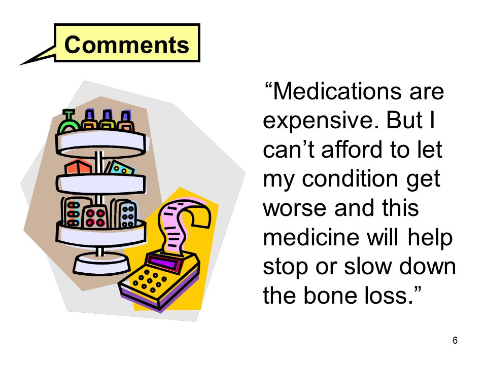 Comments Medications are expensive.