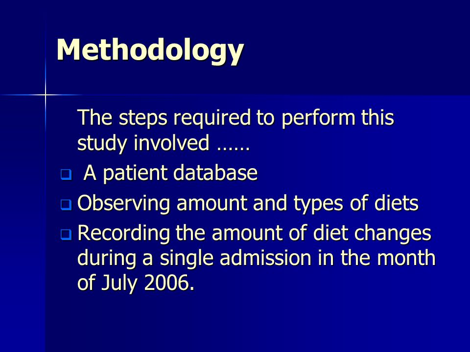 Methodology The steps required to perform this study involved ……