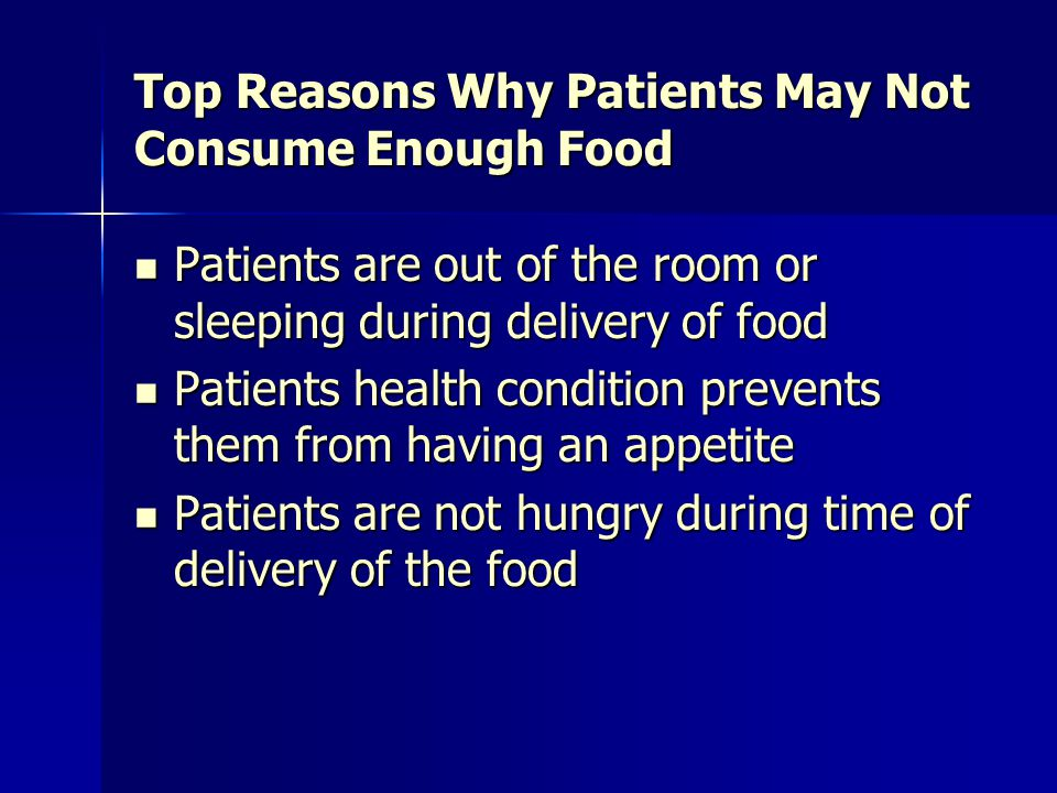 Top Reasons Why Patients May Not Consume Enough Food