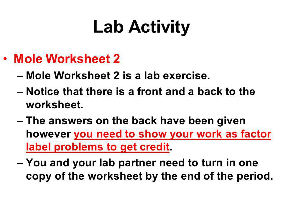 Lab Activity Mole Worksheet 2 Mole Worksheet 2 is a lab exercise.