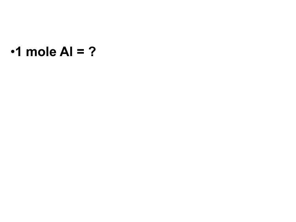 1 mole Al =
