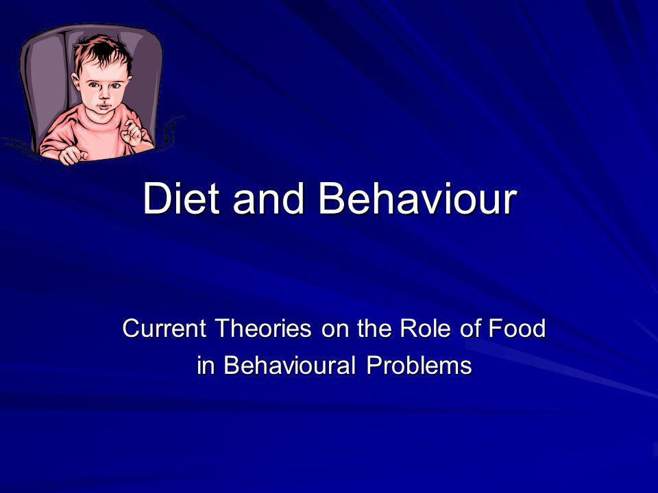 Current Theories on the Role of Food in Behavioural Problems