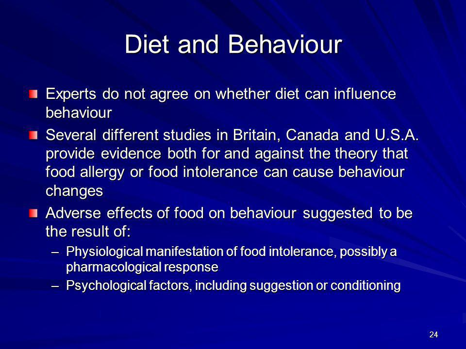 Diet and Behaviour Experts do not agree on whether diet can influence behaviour.