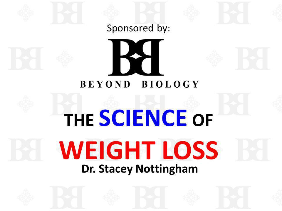 Sponsored by: THE SCIENCE OF WEIGHT LOSS