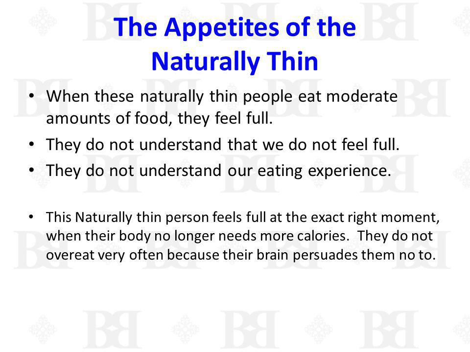 The Appetites of the Naturally Thin
