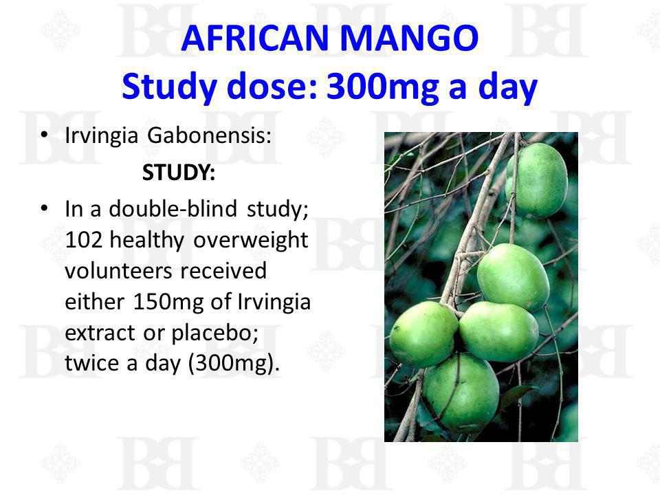 AFRICAN MANGO Study dose: 300mg a day