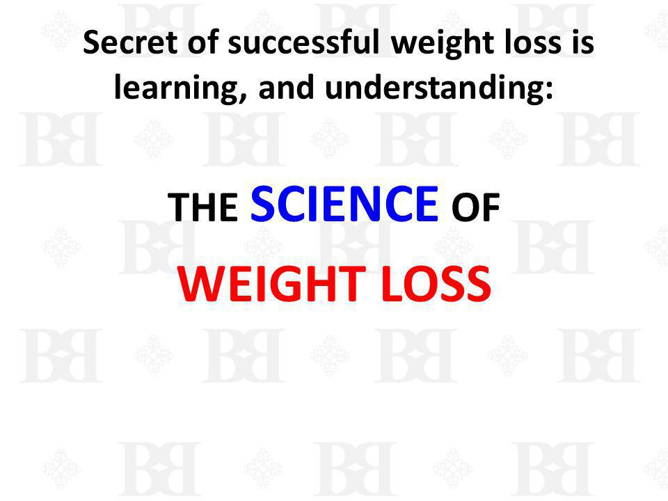 Secret of successful weight loss is learning, and understanding:
