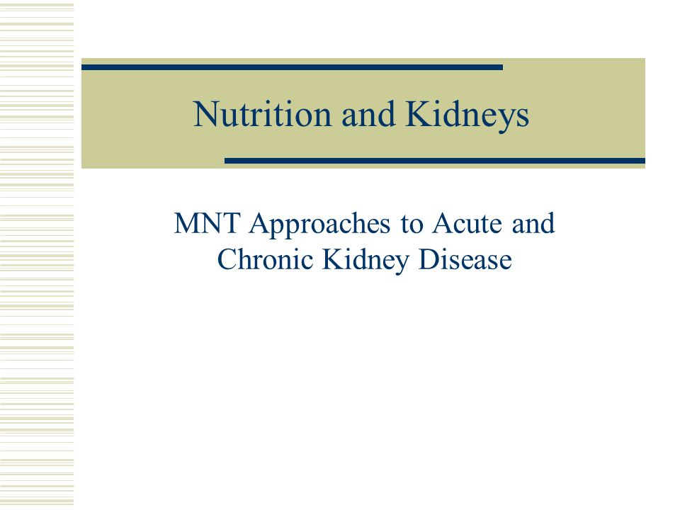 MNT Approaches to Acute and Chronic Kidney Disease