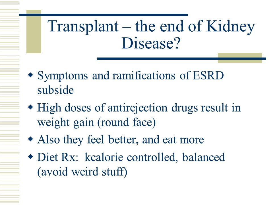Transplant – the end of Kidney Disease