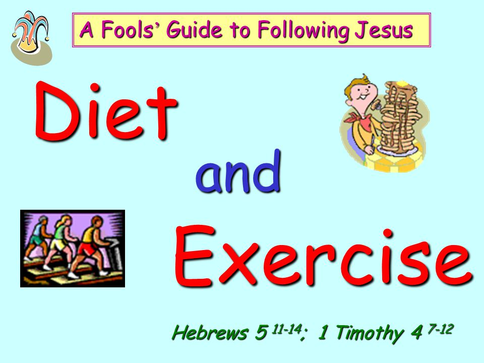 Diet Exercise and A Fools' Guide to Following Jesus