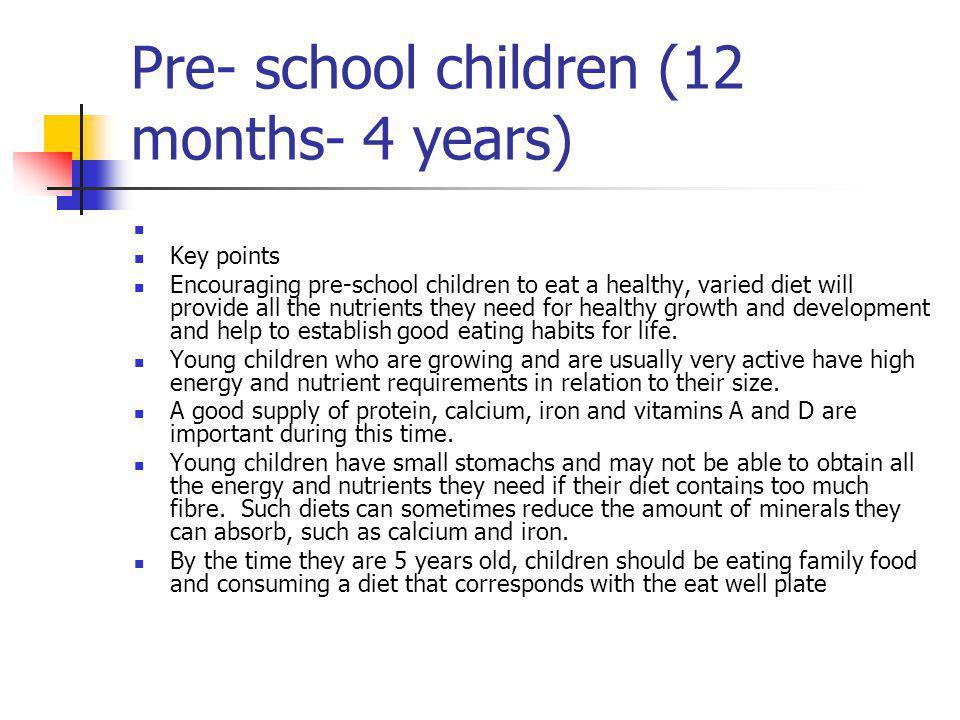 Pre- school children (12 months- 4 years)