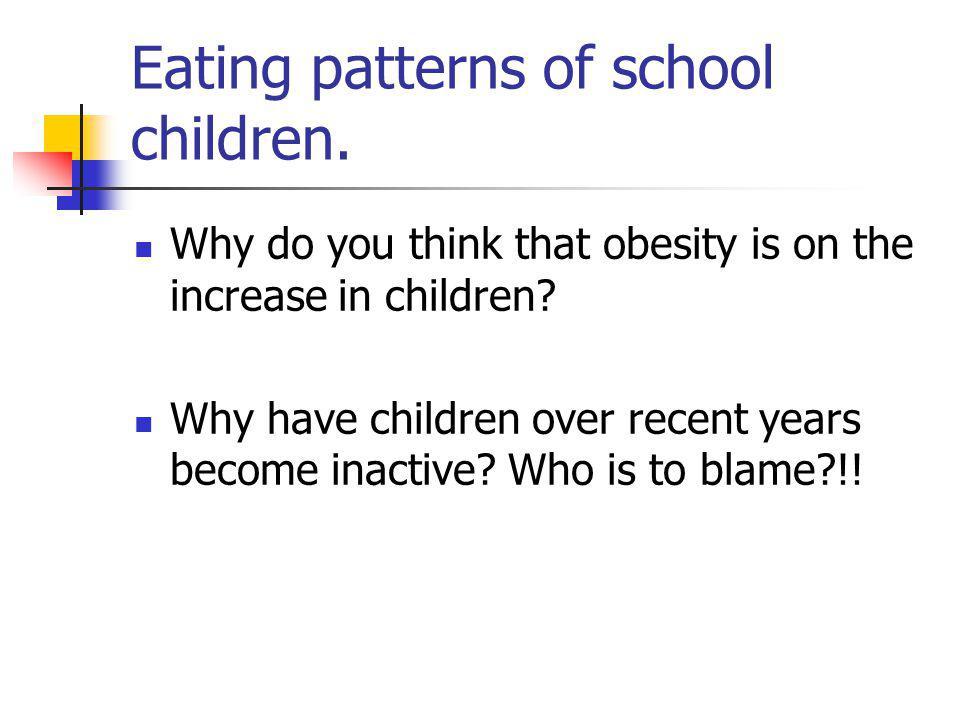 Eating patterns of school children.