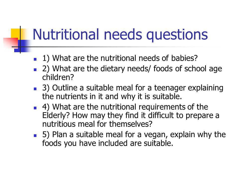 Nutritional needs questions