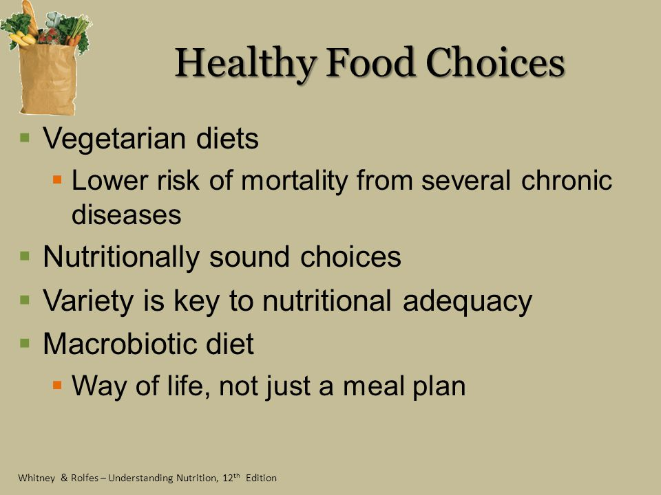 Healthy Food Choices Vegetarian diets Nutritionally sound choices