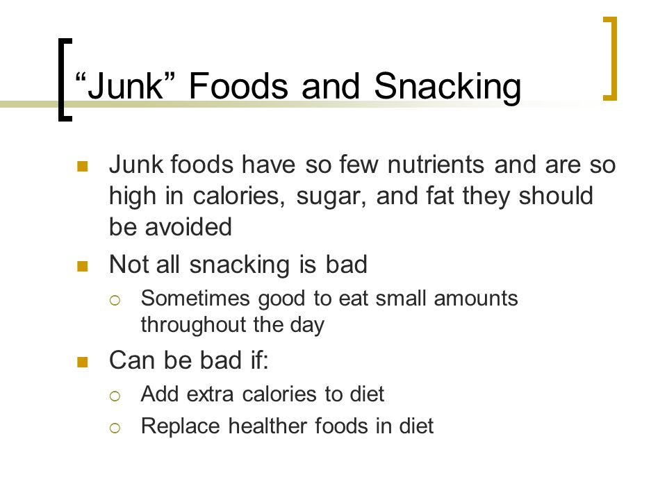 Junk Foods and Snacking