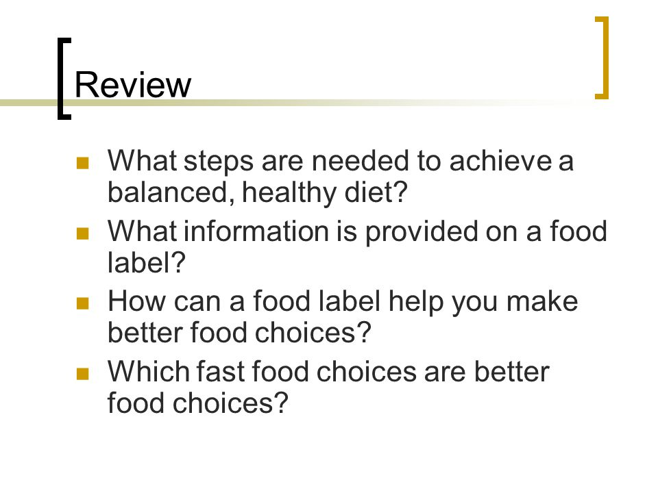 Review What steps are needed to achieve a balanced, healthy diet