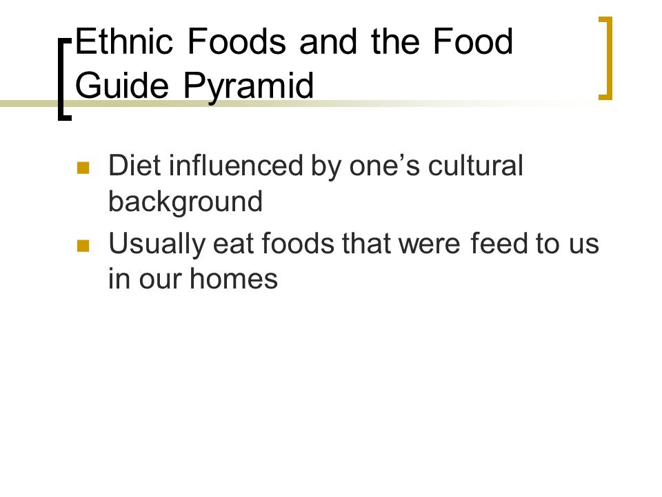 Ethnic Foods and the Food Guide Pyramid