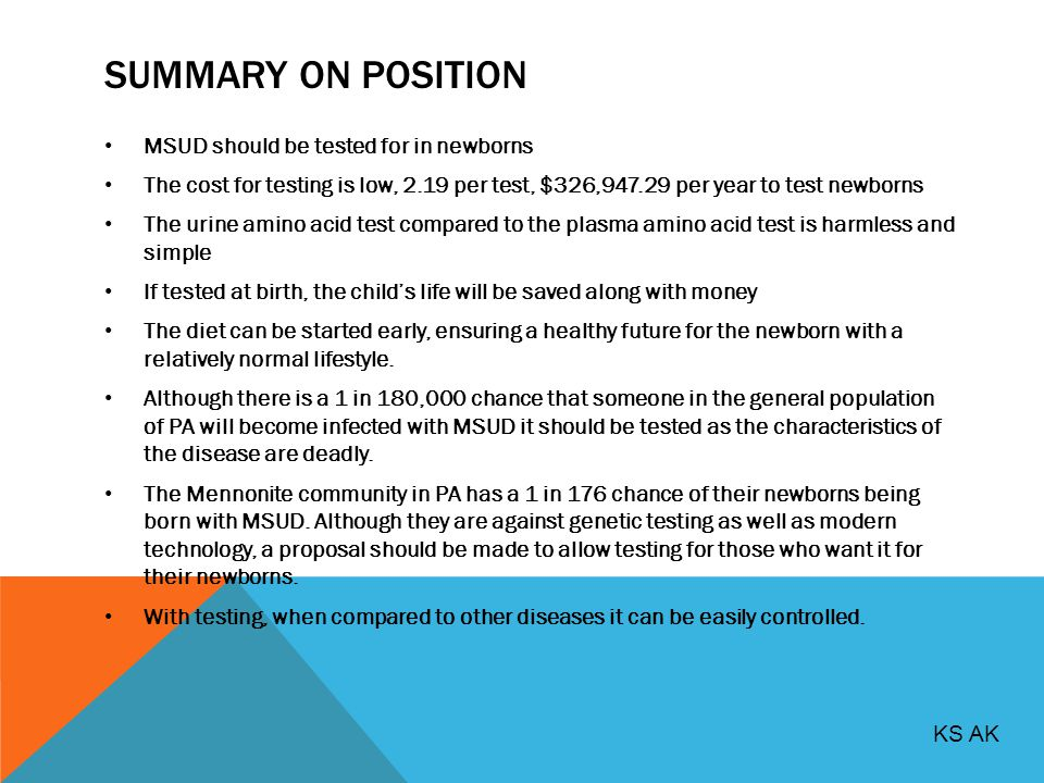 Summary On Position MSUD should be tested for in newborns