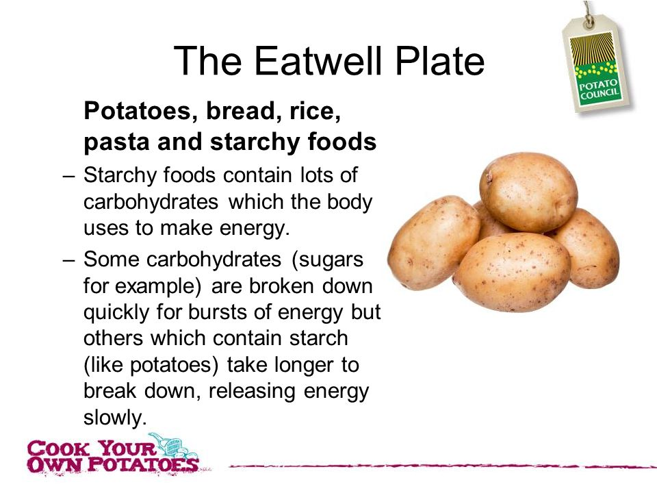 The Eatwell Plate Potatoes, bread, rice, pasta and starchy foods