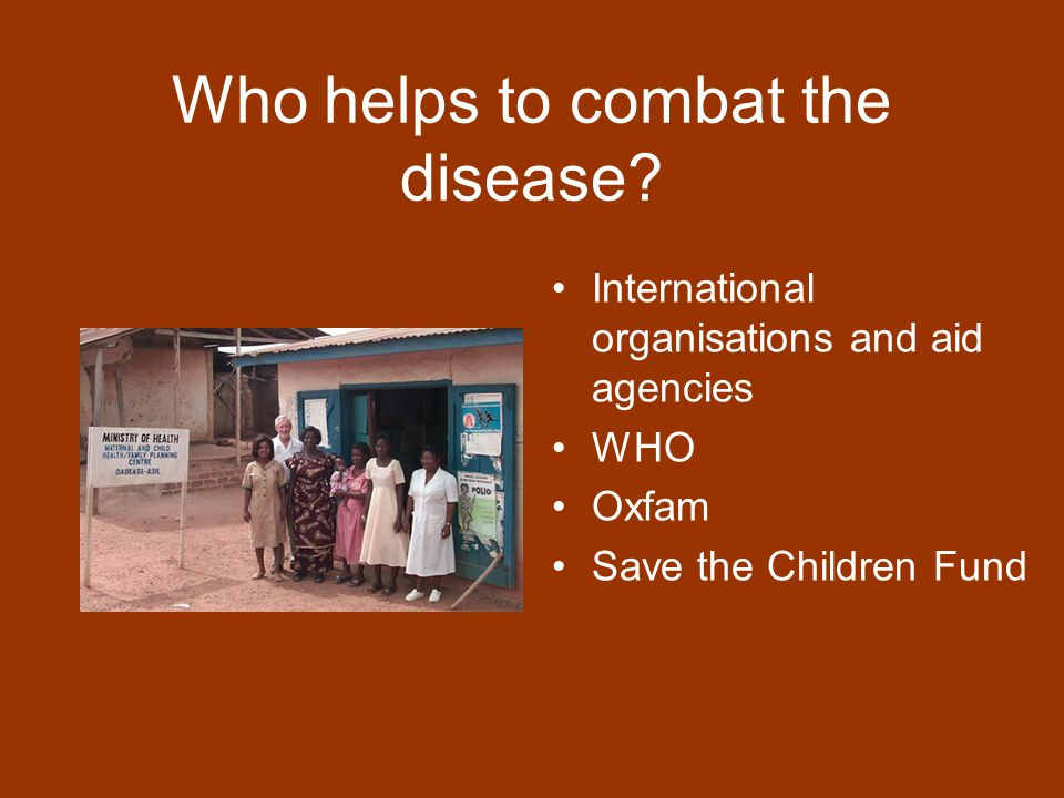 Who helps to combat the disease