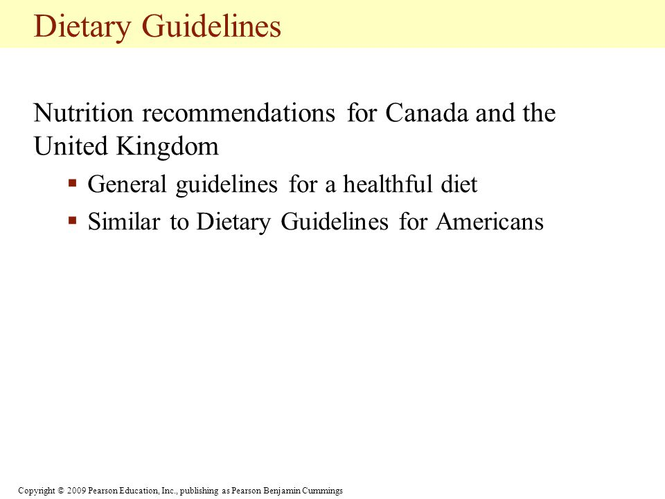 Dietary Guidelines Nutrition recommendations for Canada and the United Kingdom. General guidelines for a healthful diet.