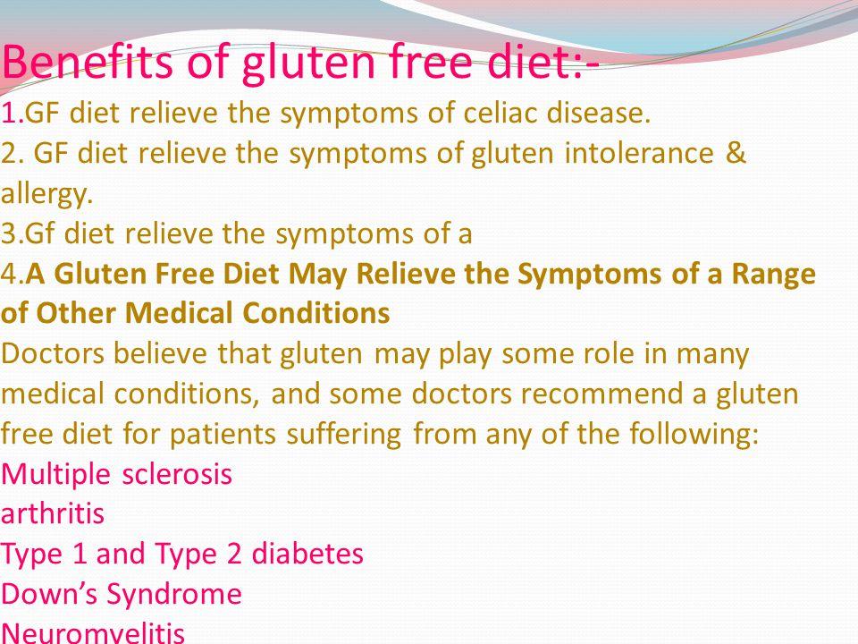 Benefits of gluten free diet:- 1