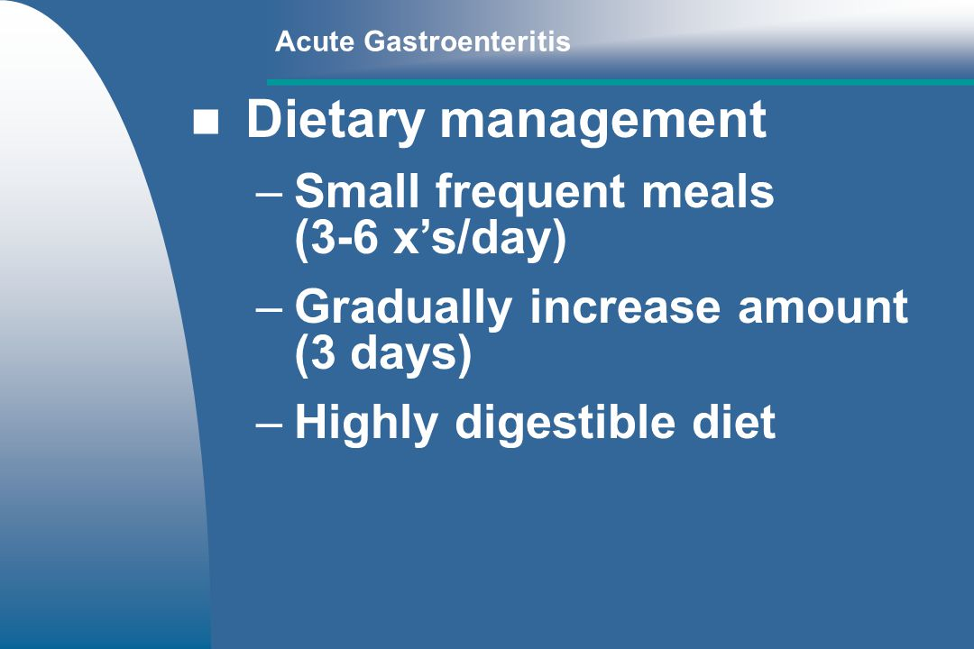 Dietary management Small frequent meals (3-6 x's/day)