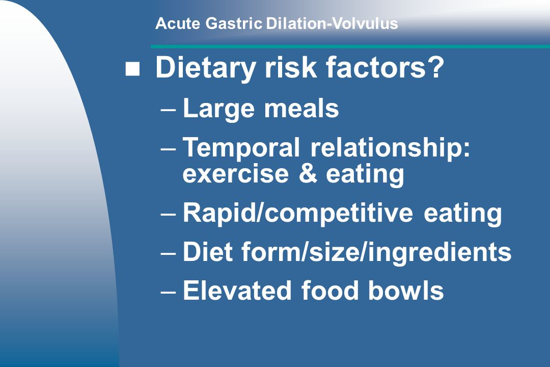 Dietary risk factors Large meals