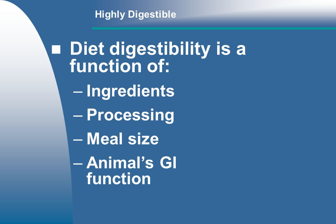 Diet digestibility is a function of: