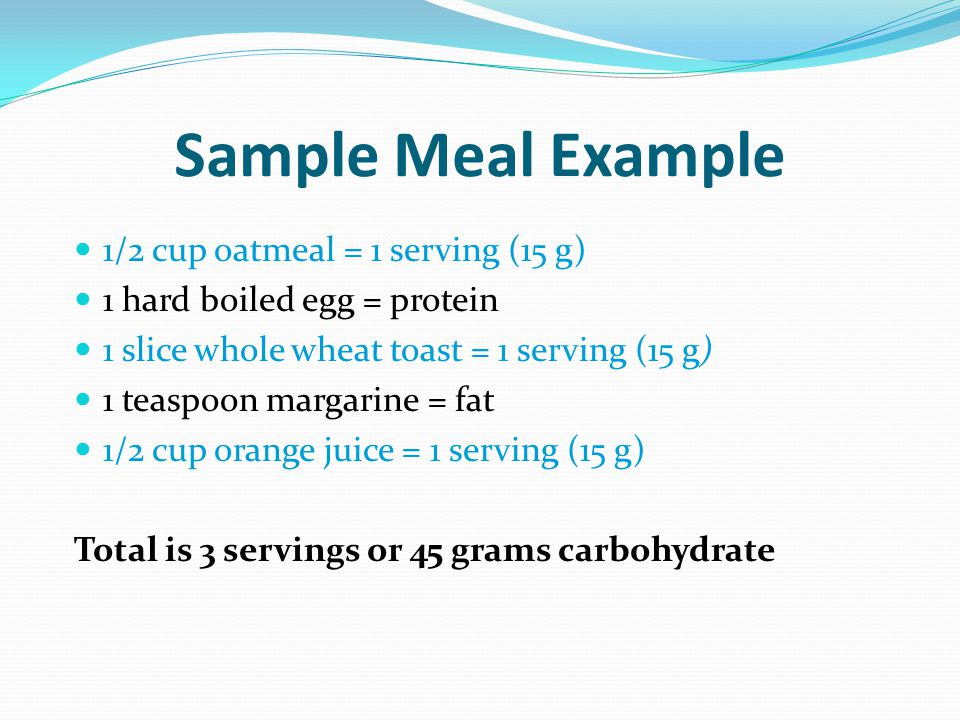 Sample Meal Example 1/2 cup oatmeal = 1 serving (15 g)