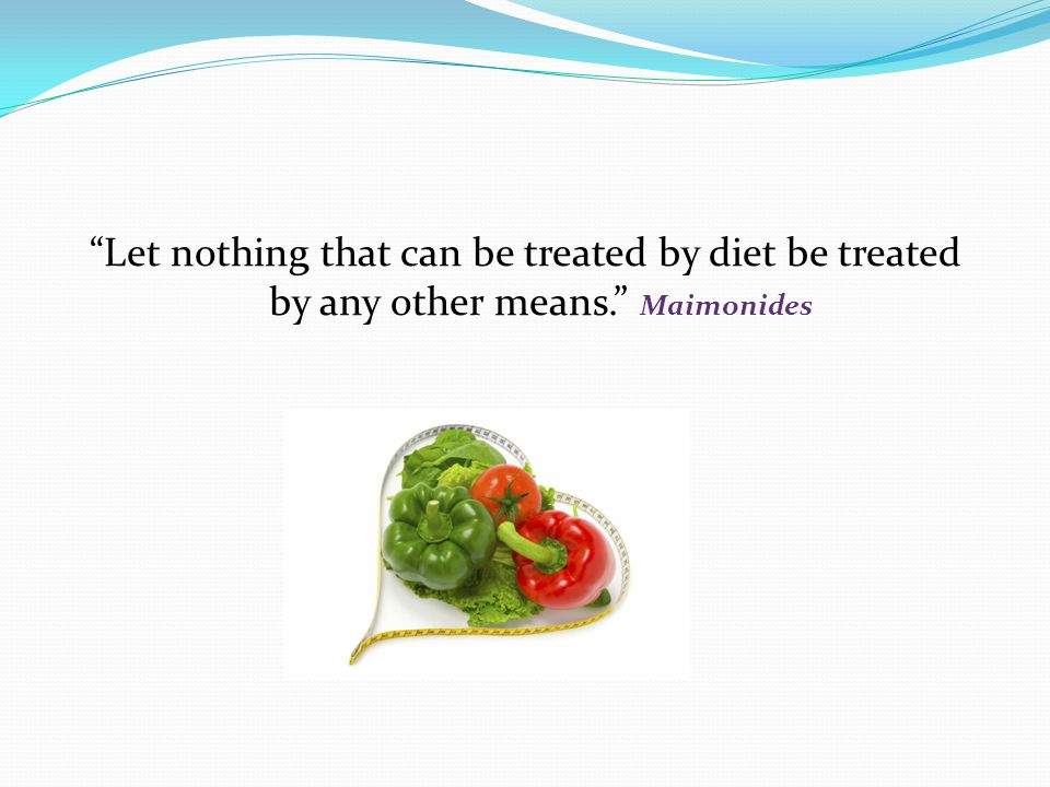Let nothing that can be treated by diet be treated by any other means