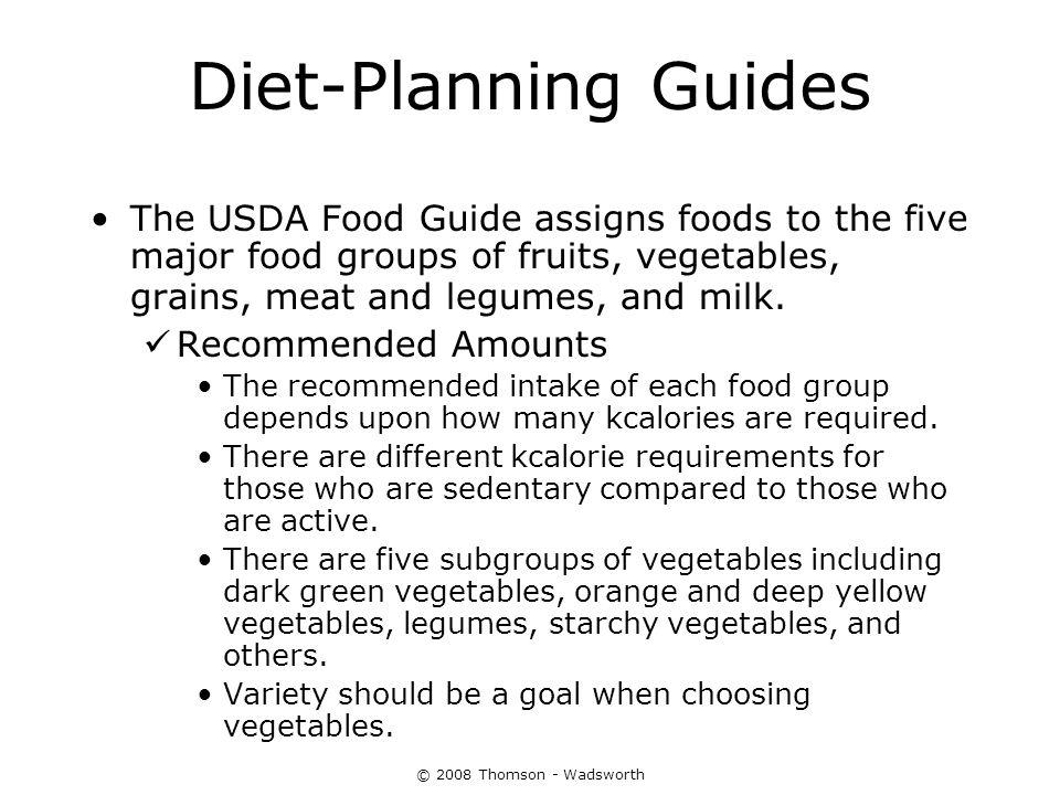 Diet-Planning Guides The USDA Food Guide assigns foods to the five major food groups of fruits, vegetables, grains, meat and legumes, and milk.