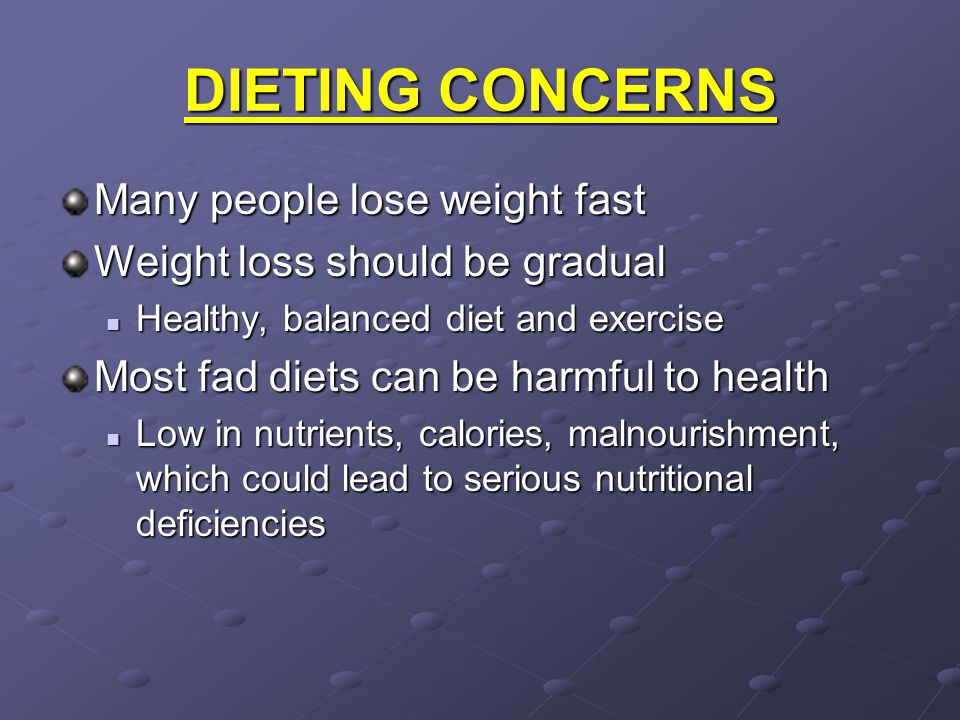 DIETING CONCERNS Many people lose weight fast