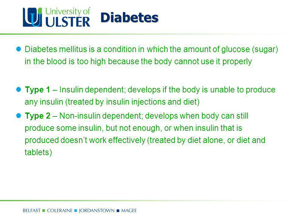 Diabetes Diabetes mellitus is a condition in which the amount of glucose (sugar) in the blood is too high because the body cannot use it properly.