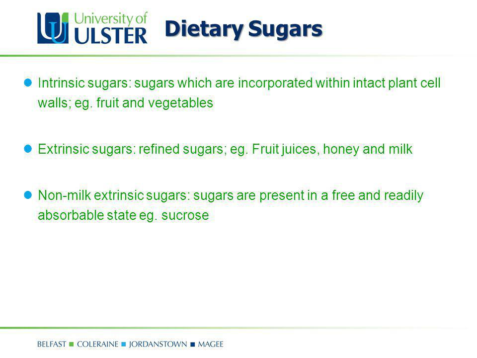 Dietary Sugars Intrinsic sugars: sugars which are incorporated within intact plant cell walls; eg. fruit and vegetables.