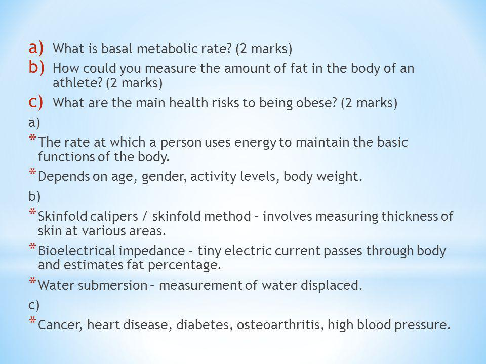 What is basal metabolic rate (2 marks)