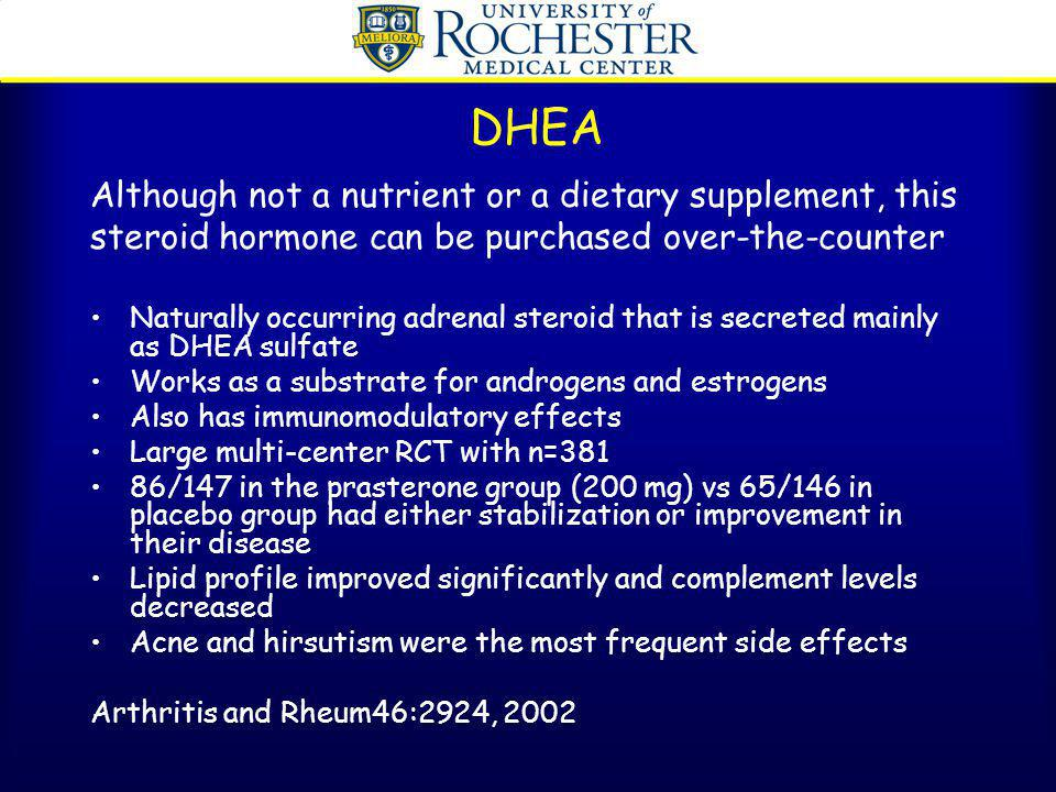 DHEA Although not a nutrient or a dietary supplement, this